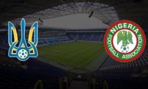 Україна - Нігерія: дивитися онлайн-трансляцію матчу